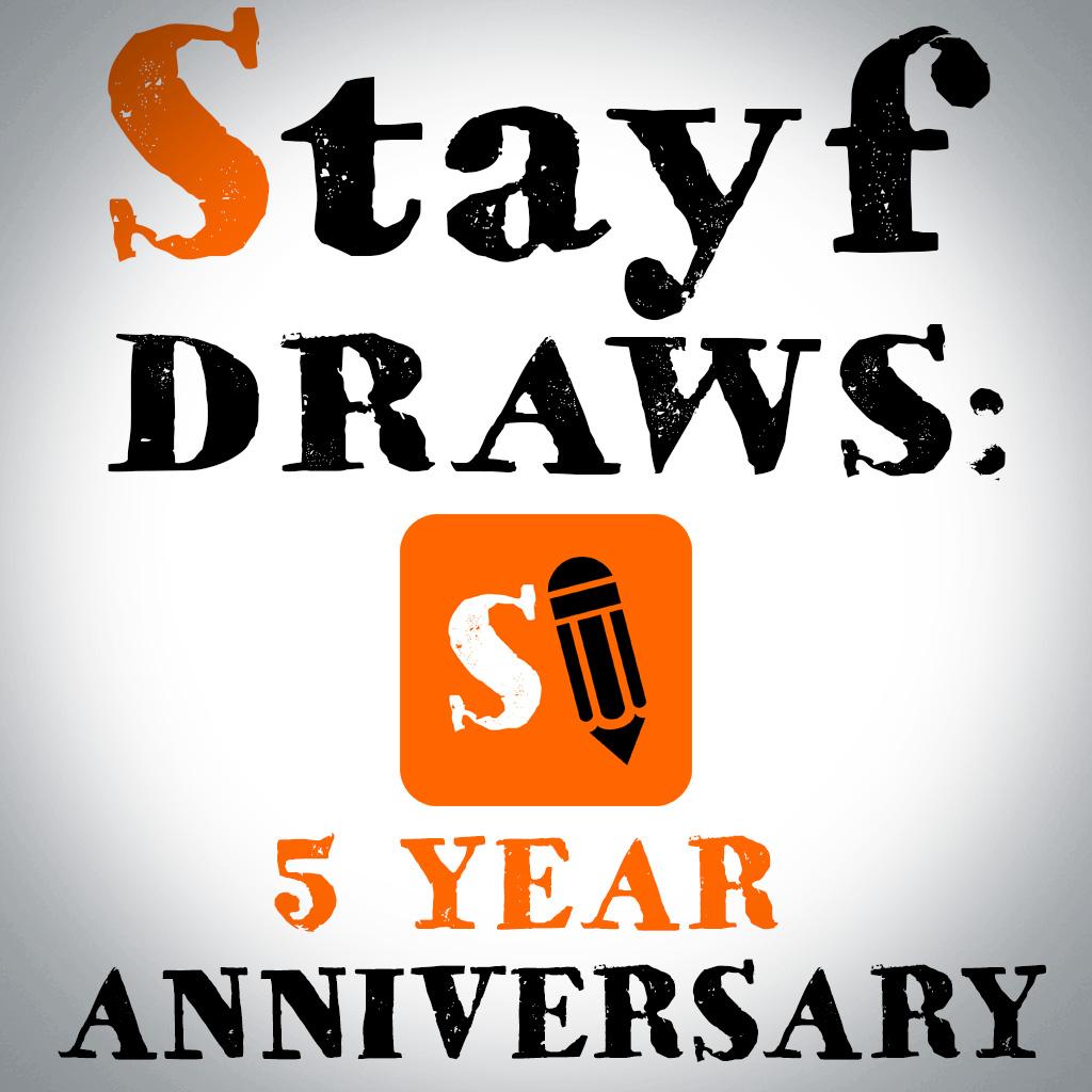 Stayf Draws 5 Year Anniversary