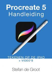 Procreate 5 Handleiding - tekenen op de iPad door Stefan de Groot