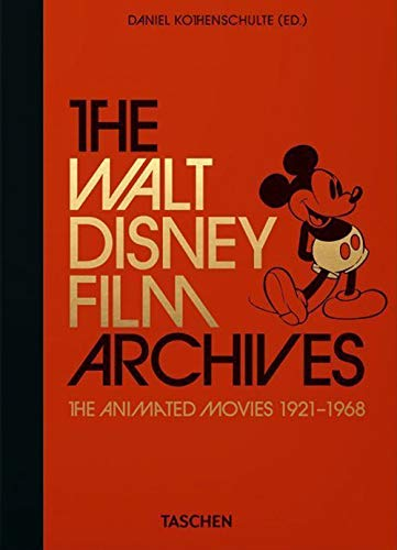 The Walt Disney Film Archives. the Animated Movies 1921-1968 - 40th Anniversary Edition