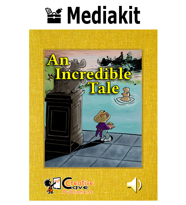 An Incredible Tale- Media Kit