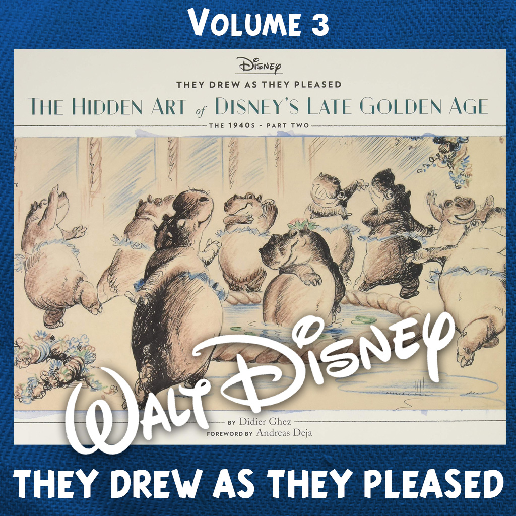 They Drew as They Pleased The Hidden Art of Disney's Late Golden Age (The 1940s – Part Two)