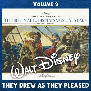 They Drew as They Pleased The Hidden Art of Disney's Musical Years (The 1940s) Part 1