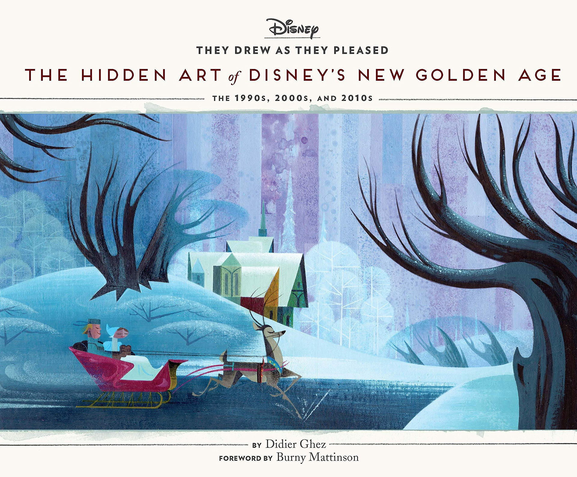 They Drew as he Pleased The Hidden Art of Disney's New Golden Age The 1990s to 2020
