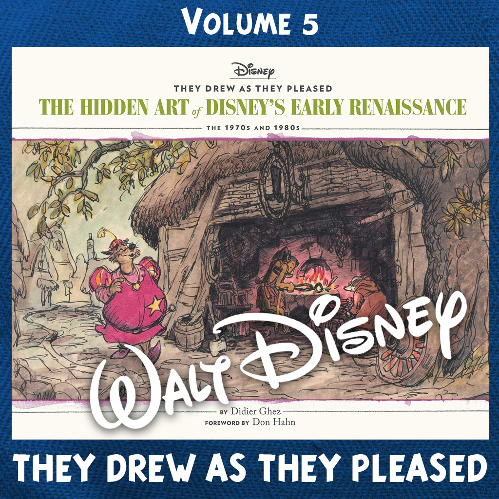 They Drew as they Pleased. The Hidden Art of Disney's Early Renaissance The 1970s and 1980s